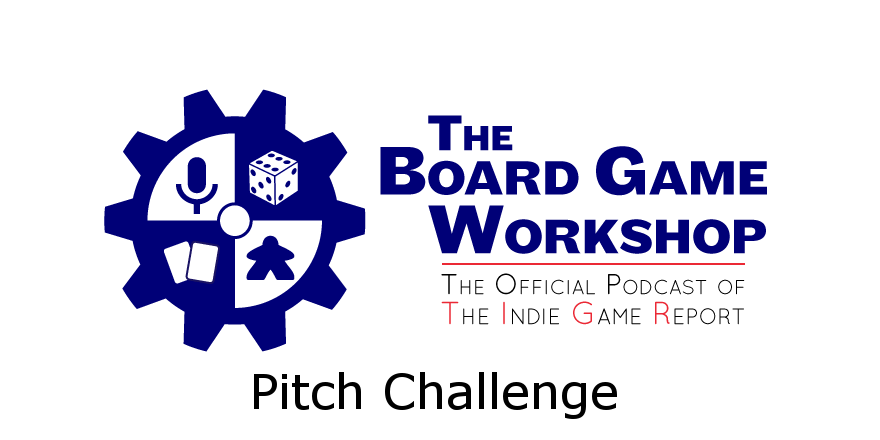 The Board Game Workshop: Pitch Challenge (#32)