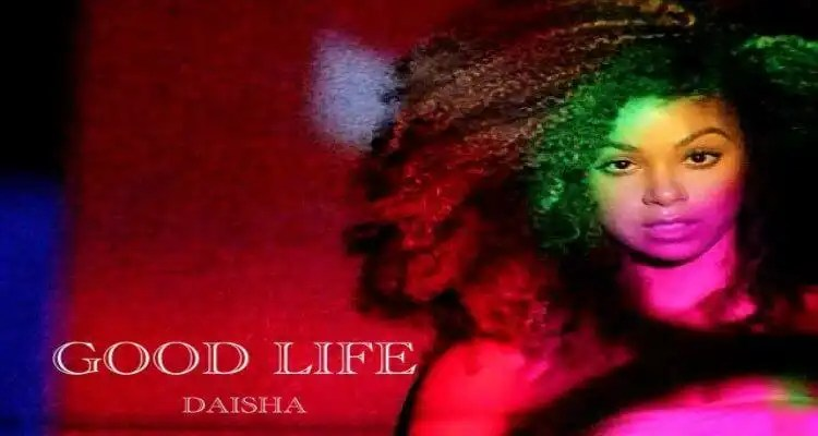 DAISHA - GOOD LIFE