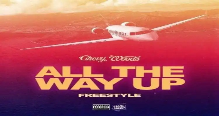 """Chevy Woods - """"All the Way Up"""" Freestyle"""