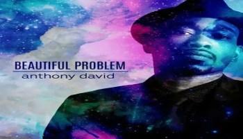 Anthony David - Beautiful Problem (feat. India Arie)
