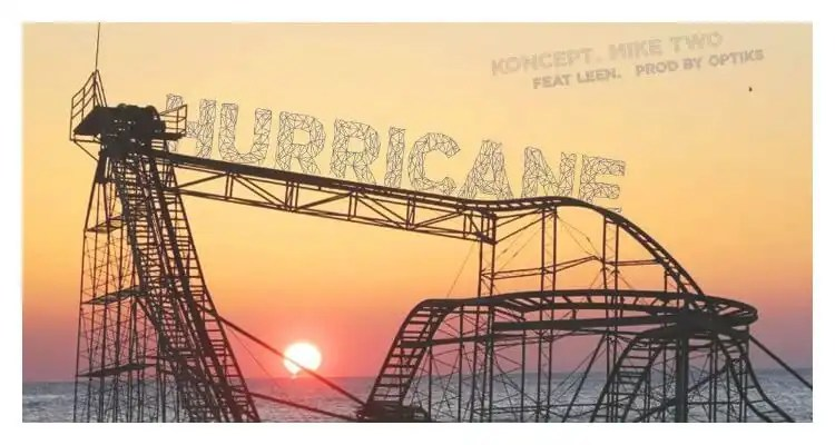 Koncept & Mike Two 'Hurricane' feat Leen