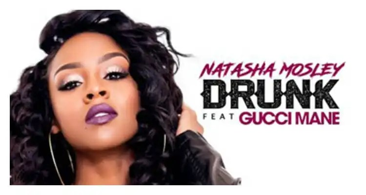 Natasha Mosley ft. Gucci Mane - Drunk