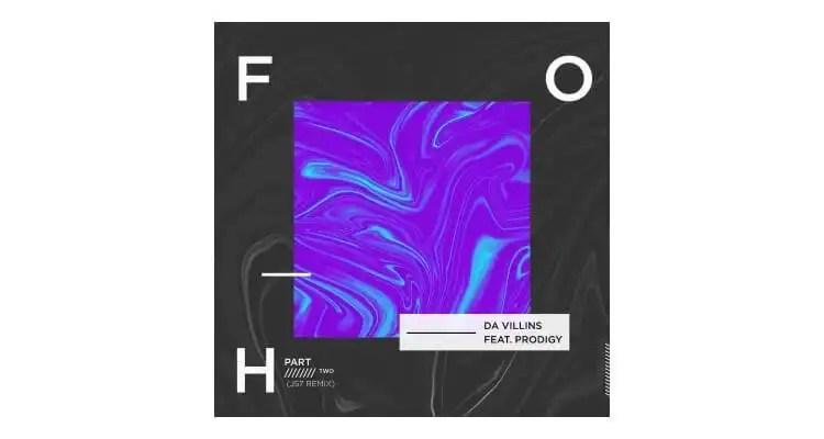 Da Villins feat. Prodigy of Mobb Deep 'FOH Pt 2 (J57 Remix)'