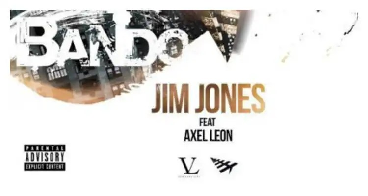 Jim Jones- Bando (feat. Axel Leon)