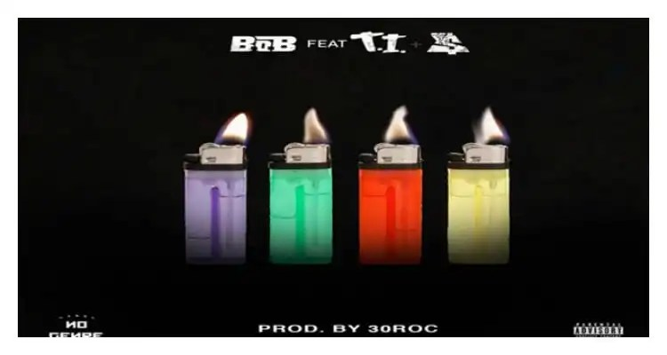 B.o.B - 4 Lit (feat. T.I. & Ty Dolla $ign)
