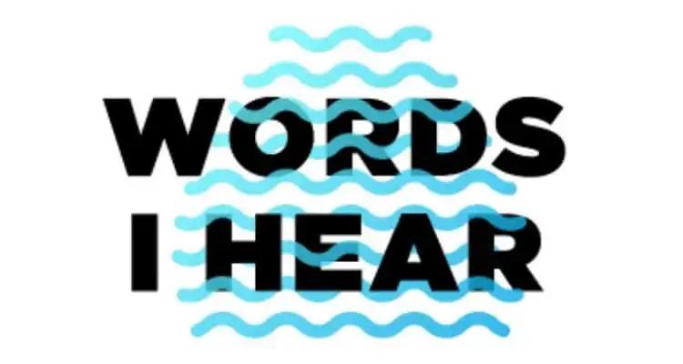 SB 'Words I Hear'