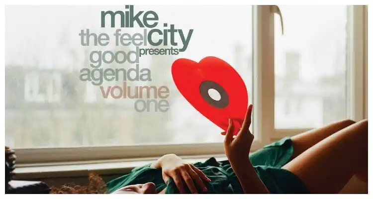 Mike City presents: 'THE FEEL GOOD AGENDA VOL .1'
