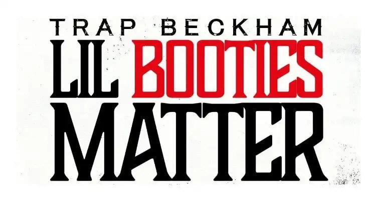 Trap Beckham- Lil Booties Matter (feat. DJ Pretty Ricky)