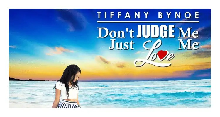 Tiffany Bynoe Releases 'Don't Judge Me, Just Love Me'