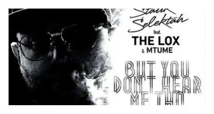 Statik Selektah 'But You Don't Hear Me Tho' feat. The LOX & Mtume