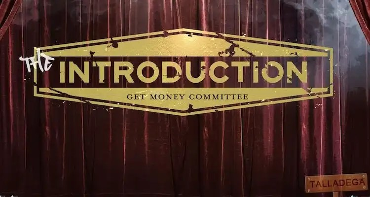 THE INTRO- GET MONEY COMMITTEE