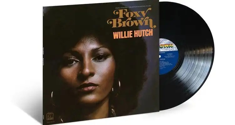 Willie Hutch's 'Foxy Brown' Soundtrack Reissued On Vinyl