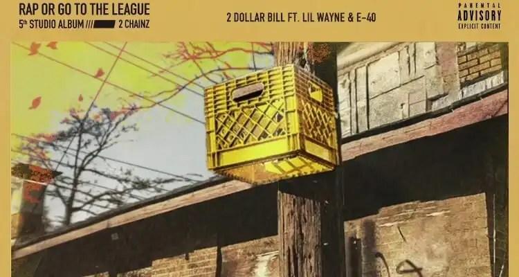 2 Chainz - 2 Dollar Bill feat. Lil Wayne & E-40