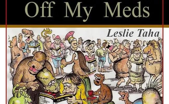 Leslie Taha is 'Off My Meds'