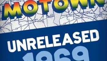 'MOTOWN UNRELEASED: 1969' Celebrates 60 Years Of Motown