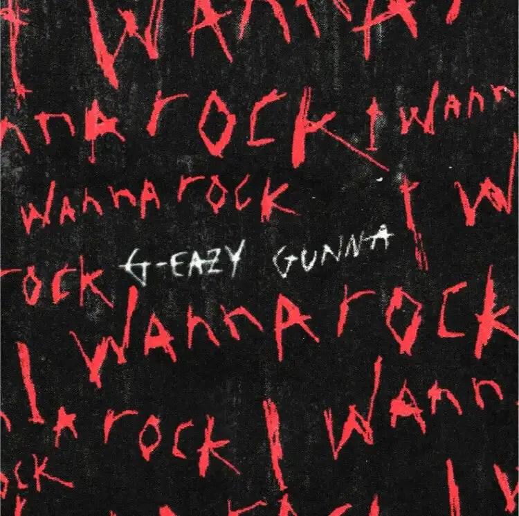 G-Eazy - I Wanna Rock ft. Gunna