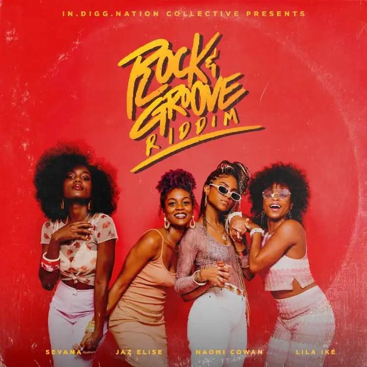 Lila Iké, Sevana, Naomi Cowan and Jaz Elise 'Rock & Groove Riddim'