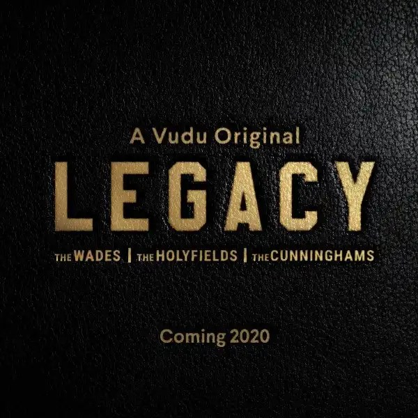 Vudu Greenlights 'Legacy' A Docuseries Starring Dywane Wade, Evander Holyfield, Randall Cunningham and Their Children
