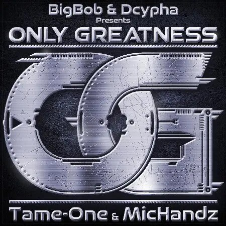 BigBob & Dcypha - Only Greatness ft TameOne of the Artifacts & Mic Handz
