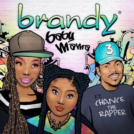 """Brandy ft. Chance the Rapper """"Baby Mama"""""""