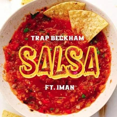 Trap Beckham featuring Iman 'Salsa'