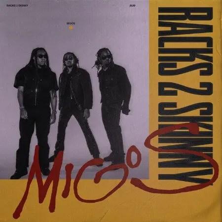 Migos - Racks 2 Skinny