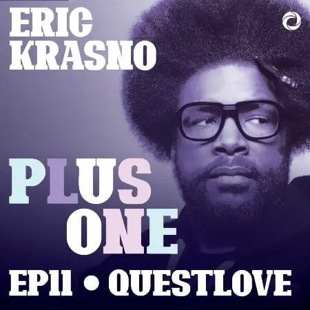 ERIC KRASNO PLUS ONE podcast WITH QUESTLOVE
