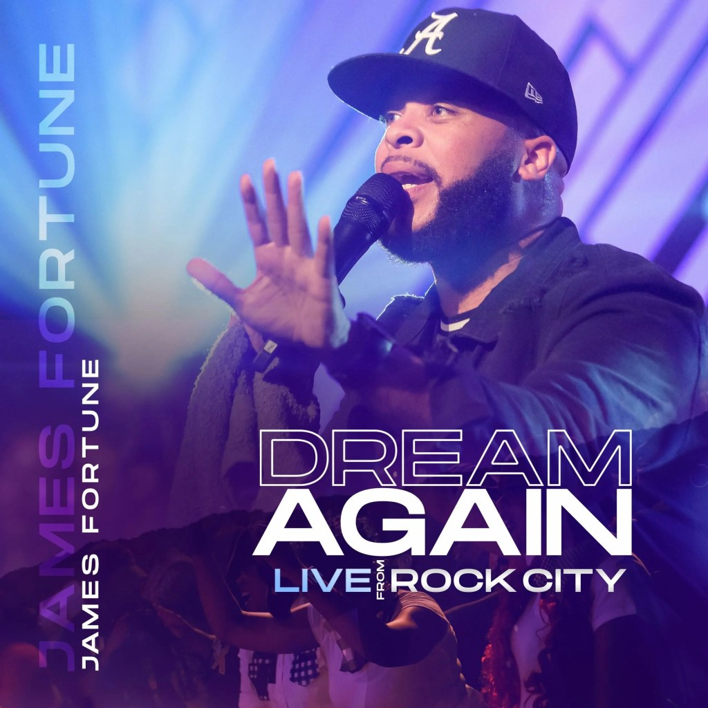 James Fortune's 'Dream Again: Live From Rock City' Available Now