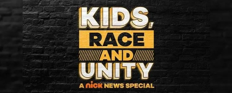 NICKELODEON'S NICK NEWS RETURNS WITH KIDS, RACE AND UNITY: A NICK NEWS SPECIAL