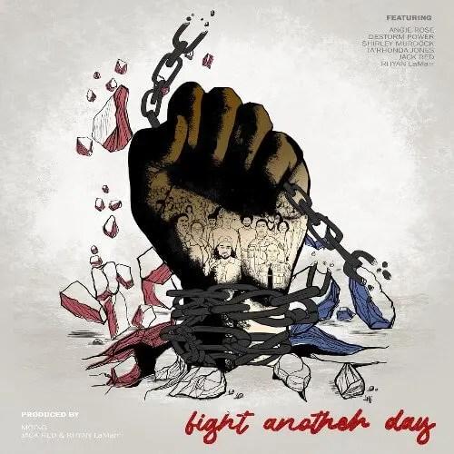 Rhyan LaMarr- Fight Another Day Featuring Ta'Rhonda Jones, Destorm Power, Angie Rose, Shirley Murdock, Jack Red