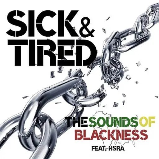 Sounds of Blackness - Sick & Tired ft. HSRA