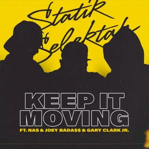 Statik Selektah - Keep It Moving feat. Nas & Joey Bada$$