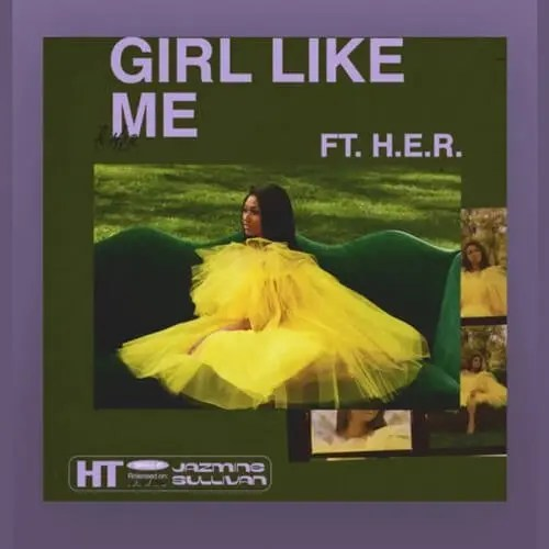 Jazmine Sullivan ft. H.E.R. - Girl Like Me
