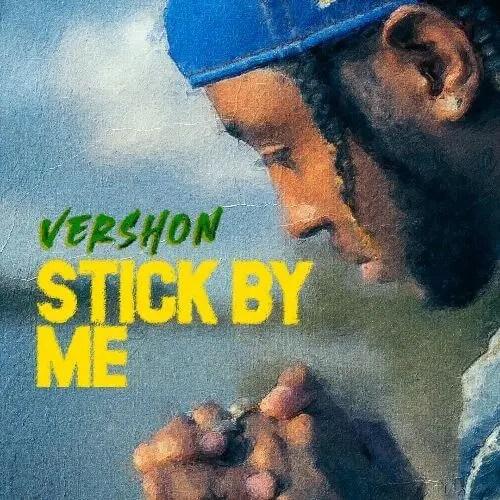 Vershon - Stick By Me