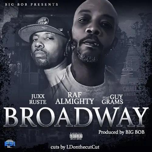 Raf Almighty - Broadway feat. Ruste Juxx & Guy Grams