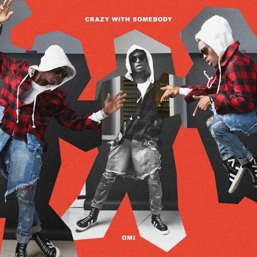 OMI 'Crazy With Somebody'