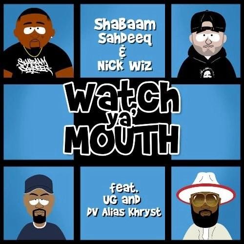 Shabaam Sahdeeq 'Watch Ya' Mouth' feat UG of Cella Dwellas & Dv Alias Khryst