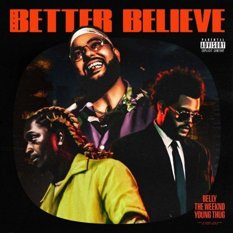 Belly, The Weeknd & Young Thug 'Better Believe'