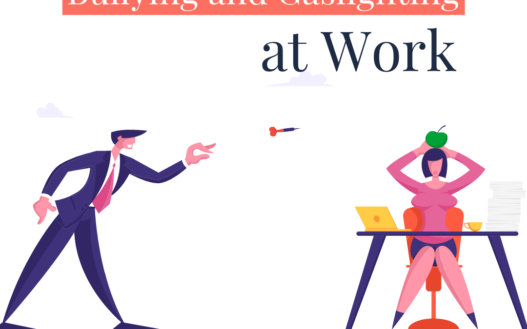 Bullying and Gaslighting at Workplace