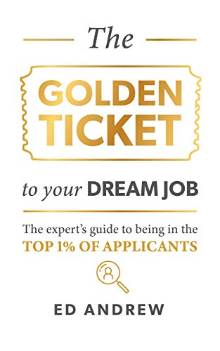 The Golden Ticket to Your Dream Job