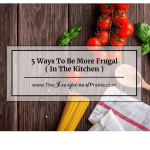 """A Frugal Home""- In The Kitchen"