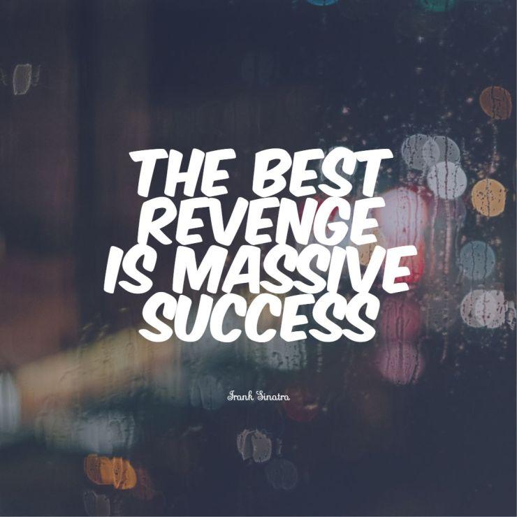 The best revenge is massive success quote best success quotes sayings powerful success quotes
