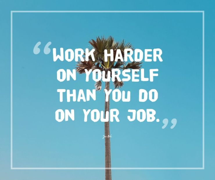 jim rohn quotes work harder on yourself