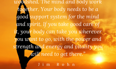 Treat your body like a temple, not a woodshed - Jim Rohn