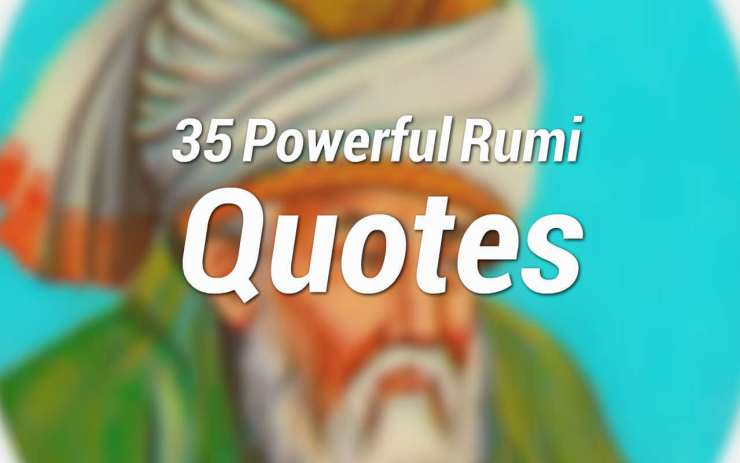rumi quotes love life rumi quotes rumi inspirational quotes rumi quotes on beauty