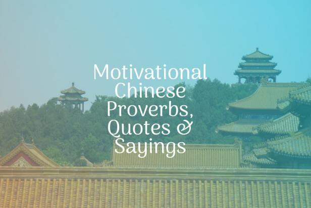 Motivational Chinese Proverbs Quotes Sayings on Life and Success Chinese proverb quotes chinese proverbs wisdom chinese proverbs about success family love chinese proverbs motivation funny learning