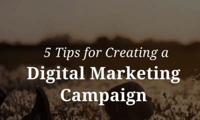 5 Tips for Creating a Great Digital Marketing Campaign