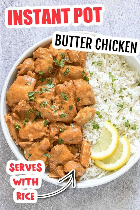 INSTANT POT BUTTER CHICKEN SERVED WITH RICE