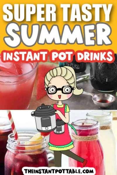 instant-pot-drinks-for-summer