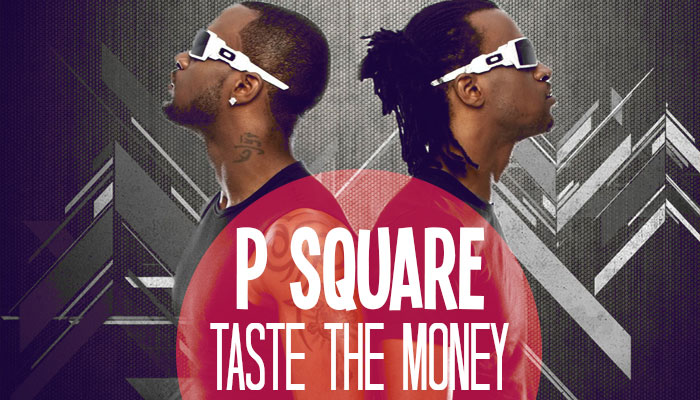 Long Live P-square! 'Taste The Money' Video